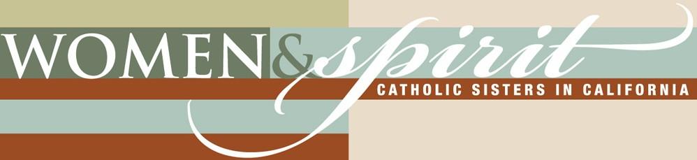 Women & Spirit: Catholic Sisters in California